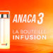 Bouteille infusion Anaca3 : quels effets ?